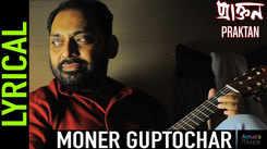 Listen to Popular Bengali Song Lyrical - 'Moner Guprochar' Sung By Anindya Chatterjee