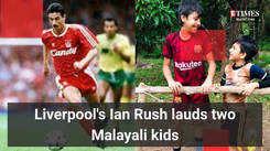 Liverpool footballer Ian Rush lauds two Malayali kids