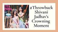 Shivani Jadhav Relives Her Crowning Moment