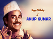 90th Birth Anniversary: Remembering the acting stalwart Anup Kumar