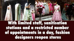 With limited staff, sanitisation stations and a restricted number of appointments in a day, fashion designers reopen stores