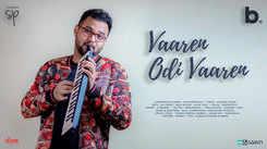 Listen To Latest Tamil Lyrical Song 'Vaaren Odi Vaaren' Sung By Sathyaprakash