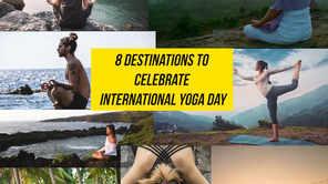 8 destinations to celebrate International Yoga Day