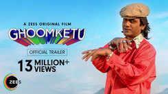 'Ghoomketu' Trailer: Nawazuddin Siddiqui and Anurag Kashyap starrer 'Ghoomketu' Official Trailer