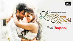 'Love & Affairs' Trailer: Barkha Bisht Sengupta and Indraneil Sengupta starrer 'Love & Affairs' Official Trailer