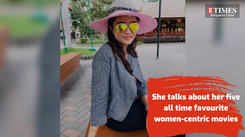 Tejaswini Shekar lists out her five favourite female centric films