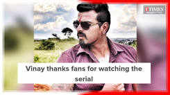 Vinay Gowda thanks fans for watching Nandini