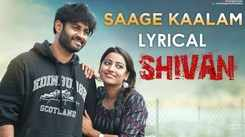 Watch Popular Telugu Lyrical Music Video Song 'Saage Kaalam' From Movie 'Shivan' Starring Sai Teja Kalvakota And Taruni Singh