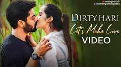 Watch Popular Telugu Music Video Song 'Lets Make Love' From Movie 'Dirty Hari' Starring Shravan Reddy and Ruhani Sharma