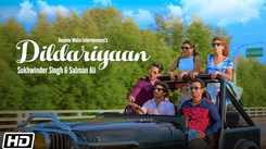 Check Out Latest Hindi Music Video Song 'Dildariyaan' Sung By Sukhwinder Singh And Salman Ali