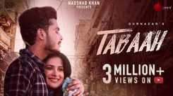 Watch New Hindi Trending Song Music Video - 'Tabaah' Sung By Gurnazar
