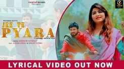 Watch Out Popular 'Haryanvi' Song Lyrical Music Video - 'Jee Te Pyara' Sung by Sheenam Katholic