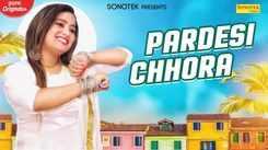 New Haryanvi Songs Videos 2020: Latest Haryanvi Song 'Pardeshi Chhora' Sung by Sunit Bagri