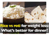 Rice vs roti for weight loss: What's better for dinner?