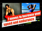 7 moves to increase your speed and endurance