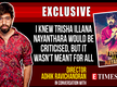 Adhik: I knew Trisha Illana Nayanthara would be criticised, but it wasn't meant for all age groups