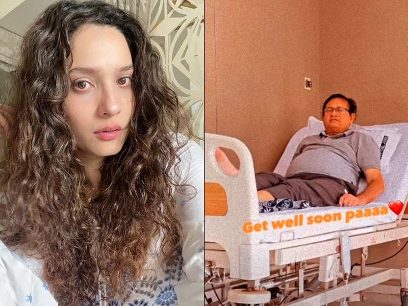 Ankita Lokhande wishes her ailing father a speedy recovery after he gets hospitalised