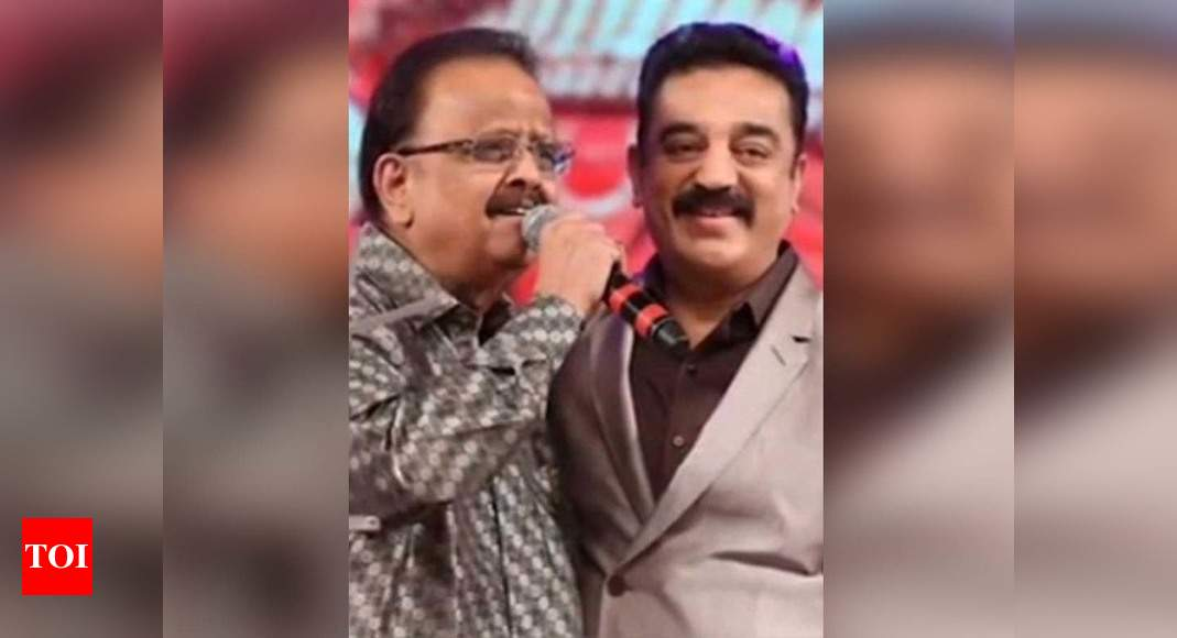 Kamal Haasan on SP Balasubrahmanyam's demise: Wish we had more time with each other – Times of India