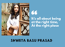 'High' actor Shweta Basu Prasad: It's feels wonderful to work when you have amazing co-stars around you
