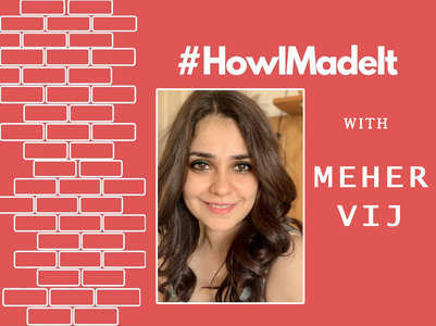 #HowIMadeIt: Meher Vij on her B'wood journey