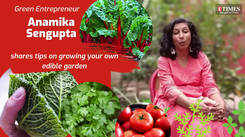 Green entrepreneur Anamika Sengupta talks about growing your own edible garden at home