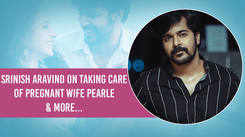 Dad-to-be Srinish Aravind: Pearle chose not to deal with negativity; we aren't watching news these days