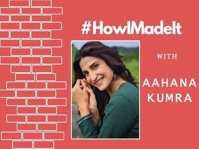 #HowIMadeIt: Aahana on Bollywood journey
