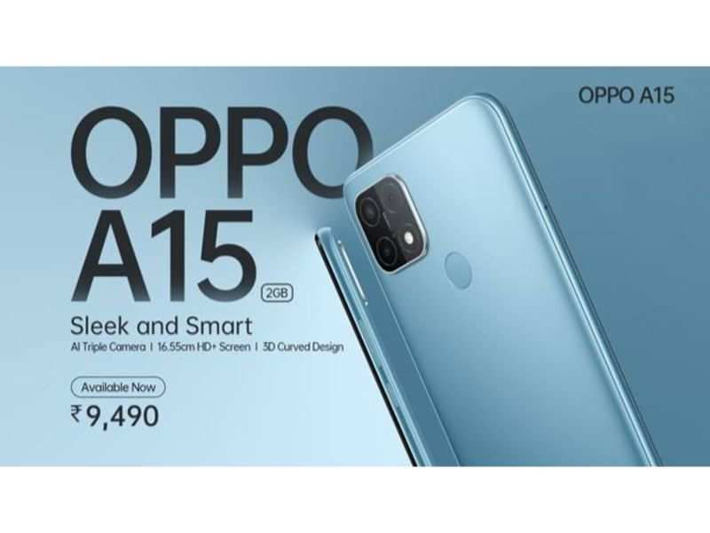 Oppo launches 2GB RAM variant of Oppo A15 at Rs 9,490 - Mobiles News |  Gadgets Now