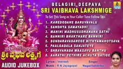 Sri Maha Lakshmi Bhakti Songs: Watch Popular Kannada Devotional Video Song 'Belagiri Deepava Sri Vaibhava Lakshmige' Jukebox. Diwali Special Kannada Devotional Songs   Kannada Bhakti Songs, Devotional Songs, Bhajans, and Pooja Aarti Songs