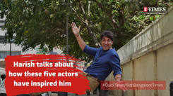 Actor Harish Raj talks about five people who inspired him to take up acting