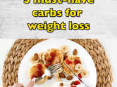 5 must-have carbs for weight loss