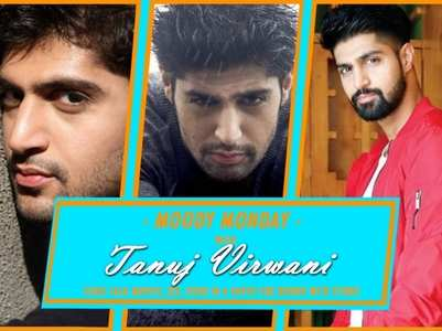 Watch: #MoodyMonday with Tanuj Virwani