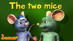 Watch Popular Children English Nursery Story 'The Two Mice' for Kids - Check out Fun Kids Nursery Rhymes And Baby Songs In English