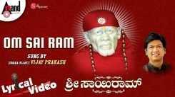 Sri Sairam Bhakti Song: Watch Popular Kannada Devotional Lyrical Video Song 'Om Sai Ram' Sung By Vijay Prakash. Popular Kannada Devotional Songs   Kannada Bhakti Songs, Devotional Songs, Bhajans, and Pooja Aarti Songs