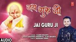 Listen to Latest Hindi Devotional Audio Song 'Jai Guru Ji' Sung By Kabir Bharti. Best Hindi Devotional Songs of 2020 | Hindi Bhakti Songs, Devotional Songs, Bhajans and Soulful Meditation Songs
