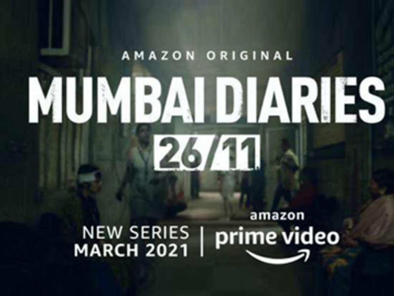 Mumbai Diaries 26/11: An upcoming medical drama championing the human  spirit in the face of unprecedented danger - Exciting New Webseries Releasing In March 2021