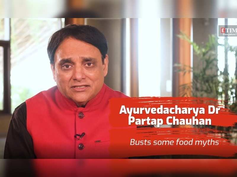 Ayurvedacharya Dr Partap Chauhan busts some popular food myths