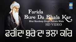 Watch Popular Punjabi Devotional Video Song 'Farida Bure Da Bhala Kar' Sung By Navdeep Singh. Popular Punjabi Devotional Songs of 2021   Punjabi Shabads, Devotional Songs, Kirtans and Gurbani Songs