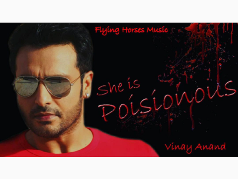 Vinay Anand is all set to treat fans with a new song titled 'She is Poisonous'