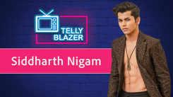 #Tellyblazer - Siddharth Nigam on his struggling days, bagging Dhoom 3 & Salman Khan's advice to him