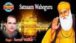 Listen to Punjabi Devotional And Shabad Album 'Satnam Waheguru' Sung By Suresh Wadkar   Punjabi Shabads, Devotional Songs, Kirtans and Gurbani Songs   Giani Jaideep Singh Songs   Punjabi Devotional Songs