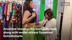 Stylist Anushree Malhotra along with model-actress Sayantani Guhathakurta shows us how to style a sari in three chic ways