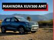 2021 Mahindra XUV300 petrol-AMT   Review