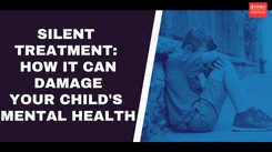 Silent treatment: How it can damage your child's mental health