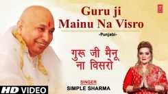 Watch Popular Punjabi Devotional Video Song 'Guru Ji Mainu Na Visro' Sung By Simple Sharma. Popular Punjabi Devotional Songs of 2021   Punjabi Shabads, Devotional Songs, Kirtans and Gurbani Songs