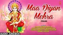 Punjabi Devi Bhajans Audio Jukebox   Punjabi Bhakti Song 'Maa Diyan Mehra' Sung By Chand Kumar, Bhola, Manmohan and Surinder Kohli