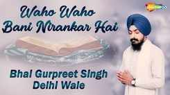 Punjabi Devotional And Shabad Song 'Waho Waho Bani Nirankar Hai' Sung By Gurpreet Singh   Punjabi Shabads, Devotional Songs, Kirtans and Gurbani Songs   Gurpreet Singh Songs   Punjabi Devotional Songs