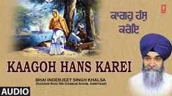 Listen to Popular Punjabi Devotional Audio Song 'Kaagoh Hans Karei' Sung By Bhai Inderjeet Singh Khalsa. Popular Punjabi Devotional Songs of 2021   Punjabi Shabads, Devotional Songs, Kirtans and Gurbani Songs