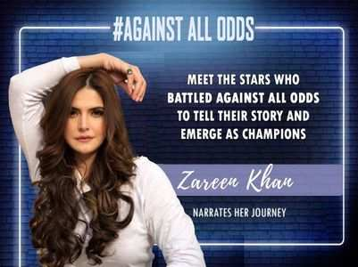 #AgainstAllOdds! Zareen Khan on her career