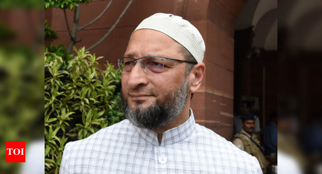 AIMIM chief Asaduddin Owaisi: If other parties can hold rally in Bengal, why can't we? | India News – Times of India
